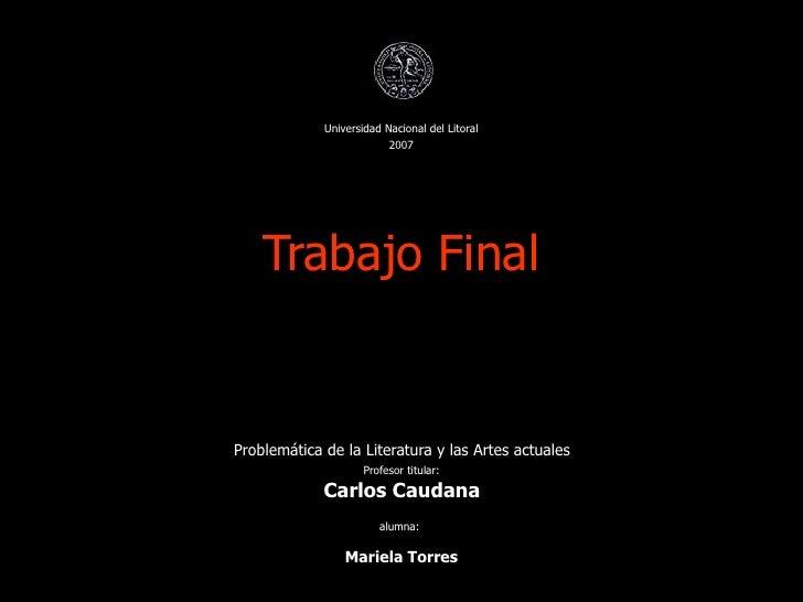 Universidad Nacional del Litoral                          2007    Trabajo FinalProblemática de la Literatura y las Artes a...