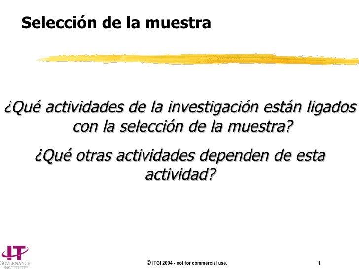 Selección de la muestra ¿Qué actividades de la investigación están ligados  con la selección de la muestra? ¿Qué otras act...