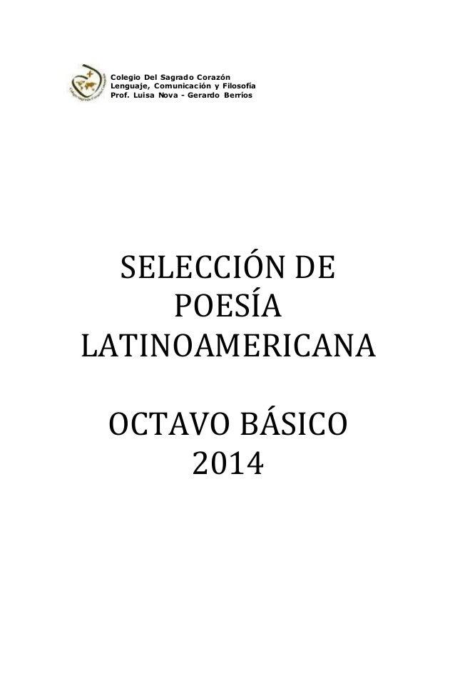 Colegio Del Sagrado Corazón  Lenguaje, Comunicación y Filosofía  Prof. Luisa Nova - Gerardo Berríos  SELECCIÓN DE  POESÍA ...