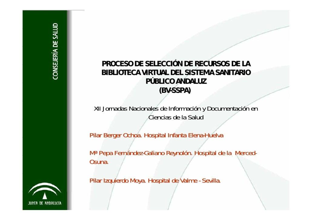 PROCESO DE SELECCIÓN DE RECURSOS DE LA     BIBLIOTECA VIRTUAL DEL SISTEMA SANITARIO                 PÚBLICO ANDALUZ       ...