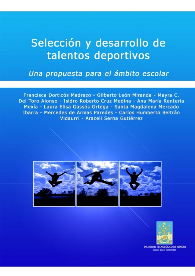 Selección y desarrollo de talentos deportivos…Una propuesta para el ámbito escolar                     ...