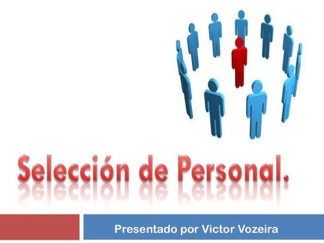 Presentado por Victor Vozeira