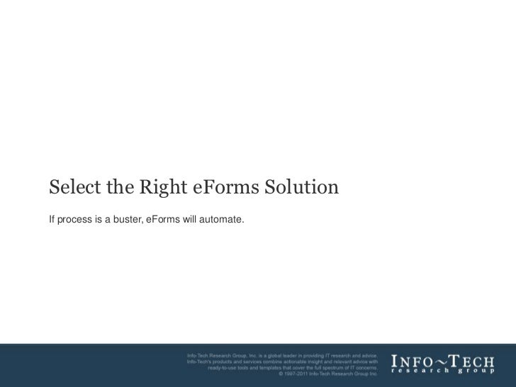 Select the Right eForms Solution<br />If process is a buster, eForms will automate.<br />