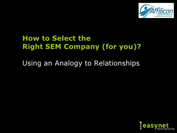 How to Select the  Right SEM Company (for you)? Using an Analogy to Relationships