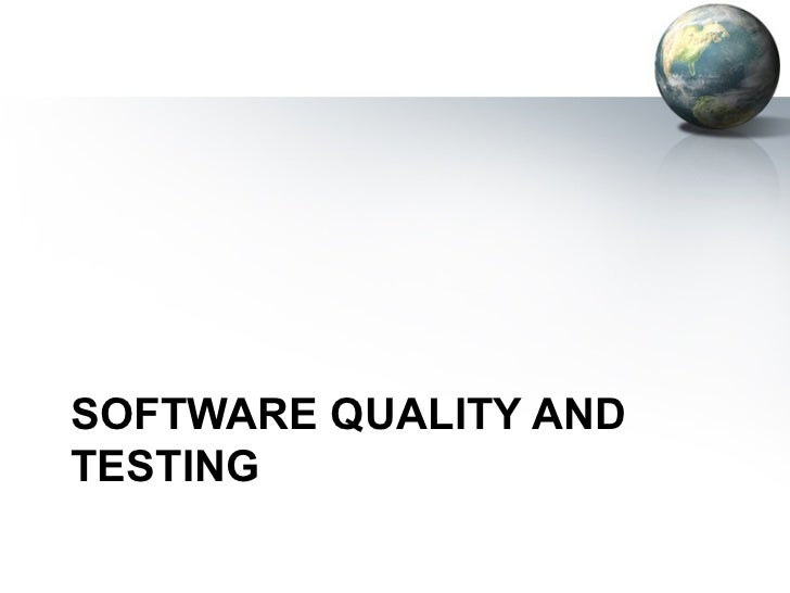 SOFTWARE QUALITY ANDTESTING