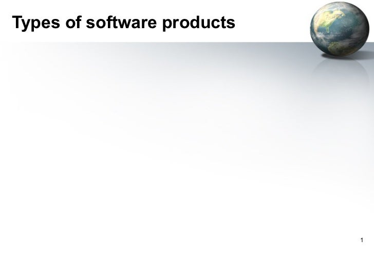 Types of software products                             1