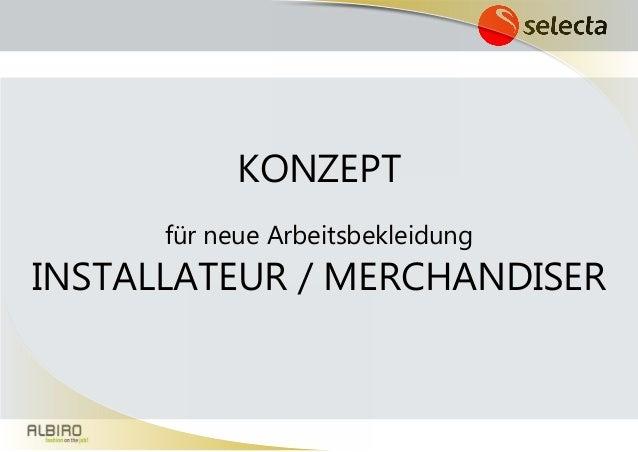 KONZEPT für neue Arbeitsbekleidung INSTALLATEUR / MERCHANDISER