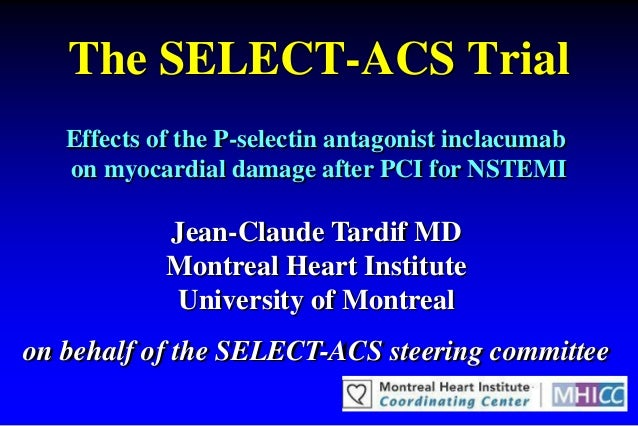 The SELECT-ACS Trial   Effects of the P-selectin antagonist inclacumab   on myocardial damage after PCI for NSTEMI        ...