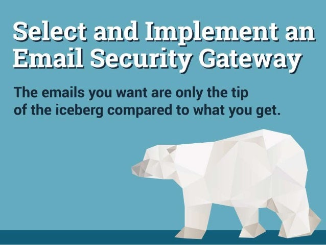 Email security needs the respect it deserves: • Total IT security spend is estimated to be around 30 billion by 2017, with...