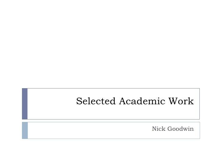Selected Academic Work                Nick Goodwin