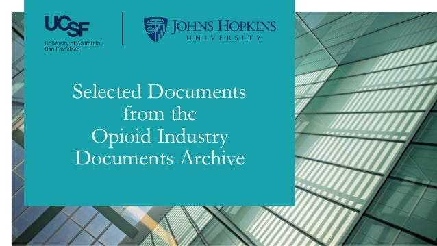 Selected Documents from the Opioid Industry Documents Archive