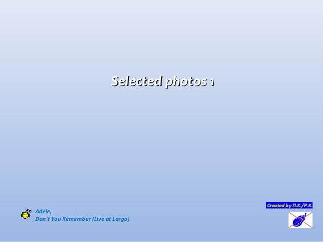 Selected photos 1Selected photos 1Adele,Dont You Remember (Live at Largo)