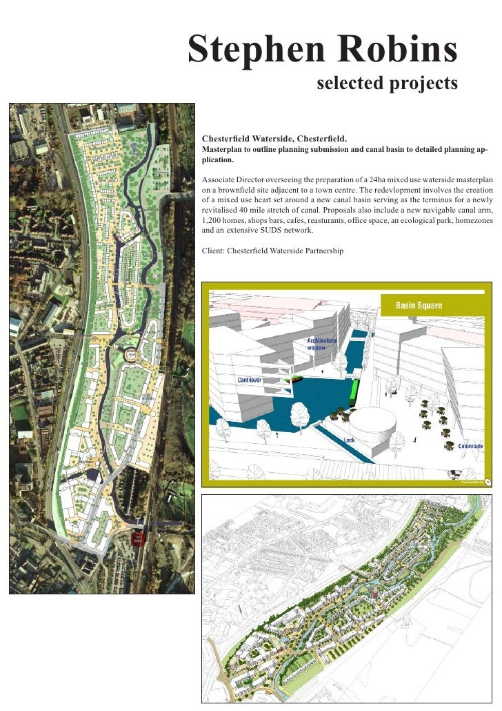 Stephen Robins                                   selected projects  Chesterfield Waterside, Chesterfield. Masterplan to ou...