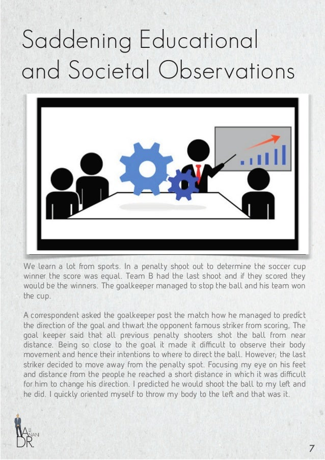 A great observation is the starting point to success. The opposite is true also. Lack of observation could lead us astray....
