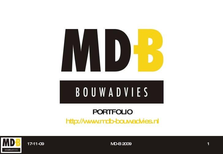 PORTFOLIO http://www.mdb-bouwadvies.nl 17-11-09 MD-B 2009