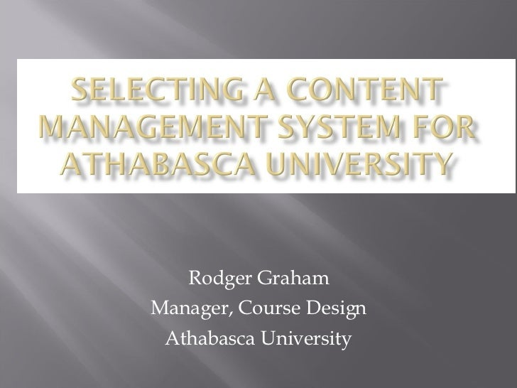 Rodger Graham Manager, Course Design Athabasca University