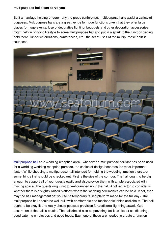 multipurpose halls can serve you Be it a marriage holding or ceremony the press conference, multipurpose halls assist a va...