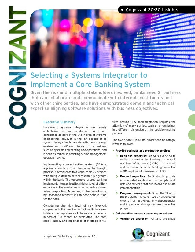 • Cognizant 20-20 InsightsSelecting a Systems Integrator toImplement a Core Banking SystemGiven the risk and multiple stak...