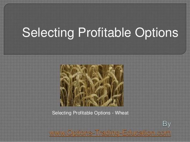 Selecting Profitable Options Selecting Profitable Options - Wheat