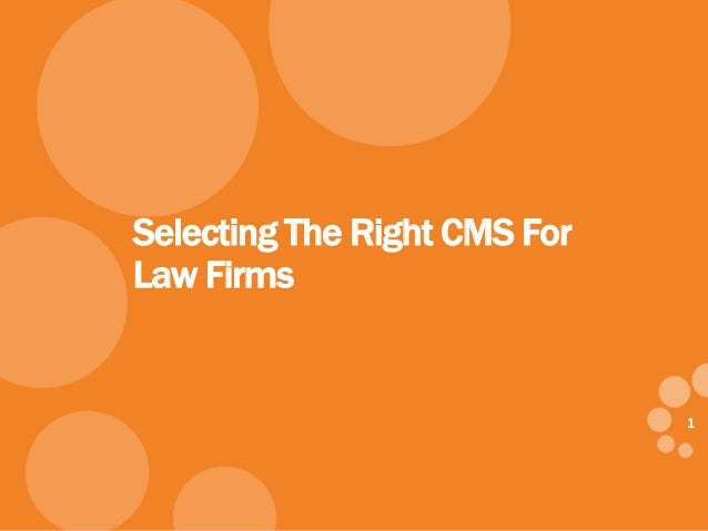 1 Selecting The Right CMS For Law Firms