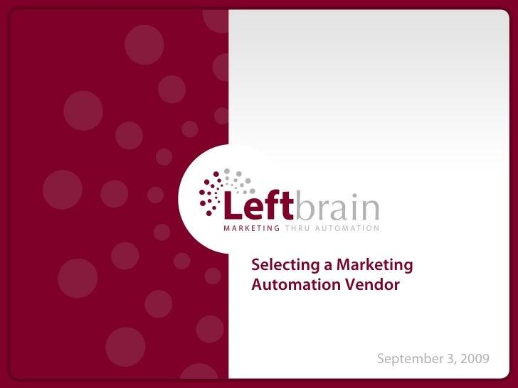 Selecting a MarketingAutomation Vendor                September 3, 2009