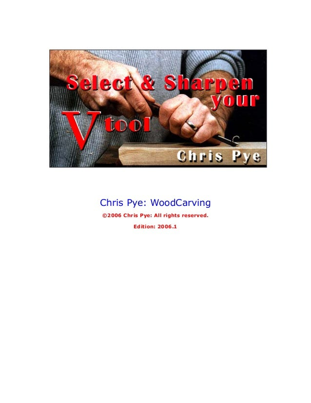 Chris Pye: WoodCarving©2006 Chris Pye: All rights reserved.          Edition: 2006.1