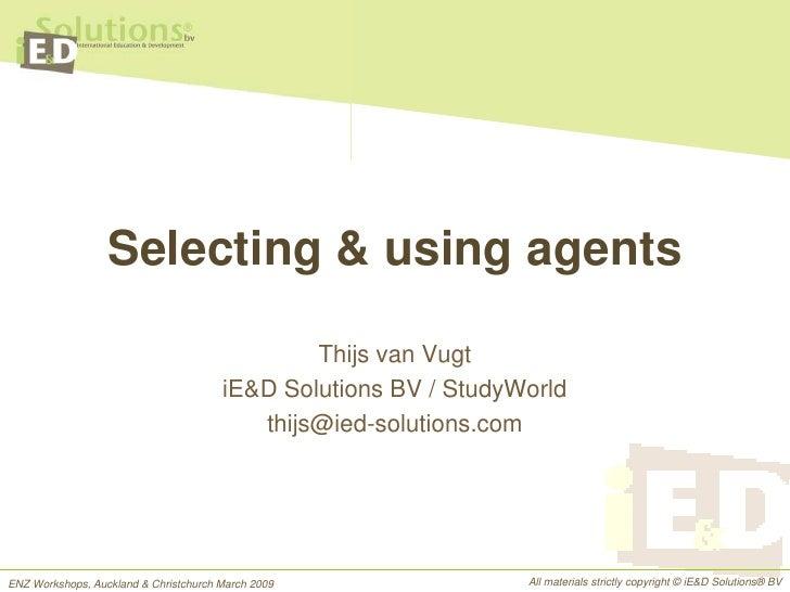 Selecting & using agents                                                 Thijs van Vugt                                   ...