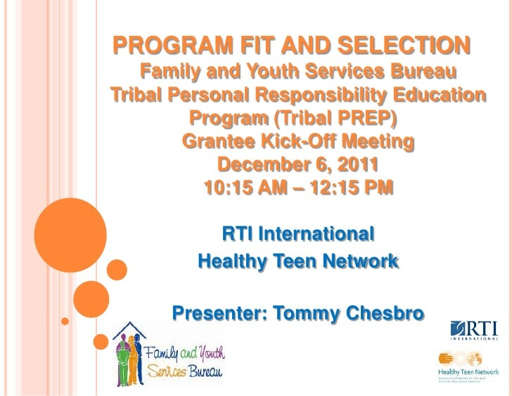 PROGRAM FIT AND SELECTION   Family and Youth Services BureauTribal Personal Responsibility Education         Program (Trib...