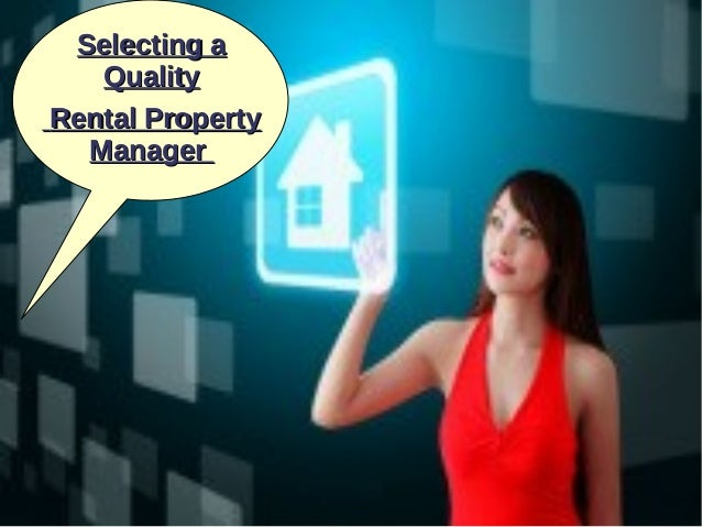 Selecting aSelecting a QualityQuality Rental PropertyRental Property ManagerManager
