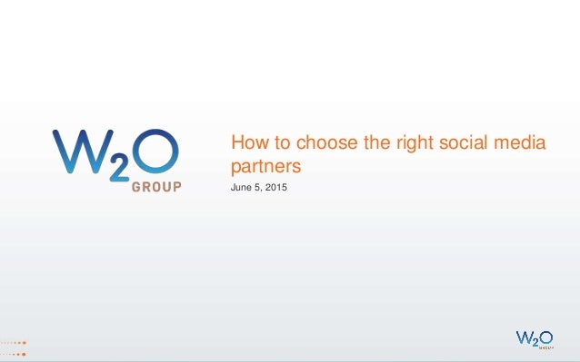 How to choose the right social media partners June 5, 2015