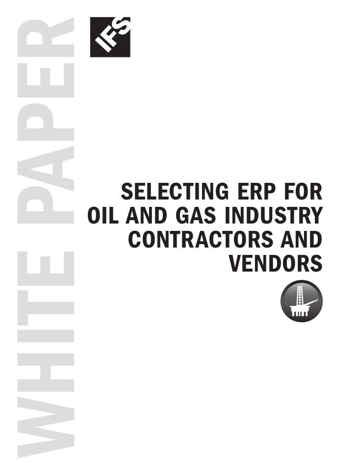White paper              Selecting erp for           oil and gaS induStry               contractorS and                   ...