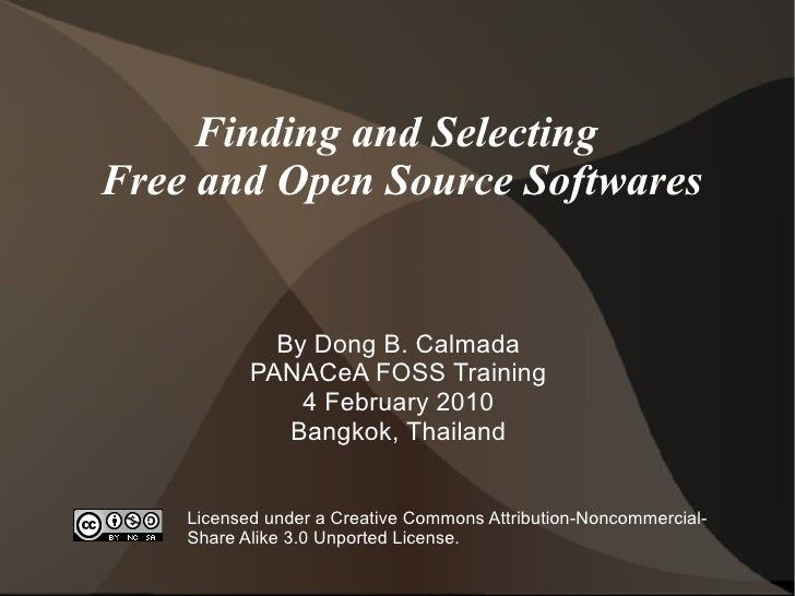 Finding and Selecting Free and Open Source Softwares                By Dong B. Calmada            PANACeA FOSS Training   ...