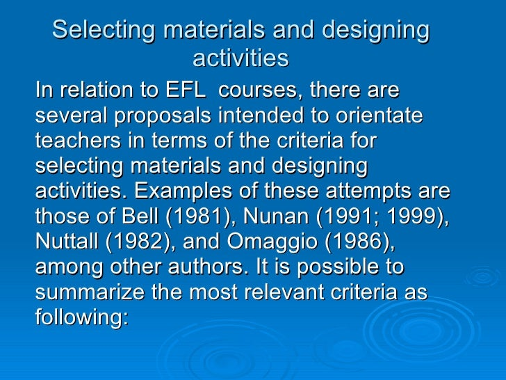 Selecting materials and designing activities In relation to EFL  courses, there are several proposals intended to orientat...