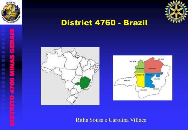 DISTRITO4760MINASGERAIS District 4760 - Brazil Ritha Sousa e Carolina Villaça