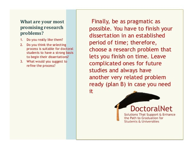 how does a researcher identify or recognize a problem that is appropriate for doctoral research An overview of the basic principles of research ethics you need to consider when performing a dissertation at the it is not harm that we need to think about since a researcher does not intentionally go out you feel that observation would be an appropriate research method in such a.