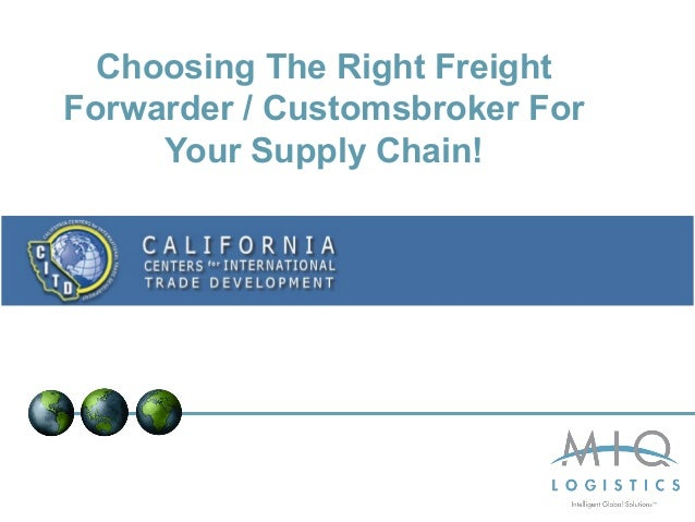 Choosing The Right FreightForwarder / Customsbroker For     Your Supply Chain!
