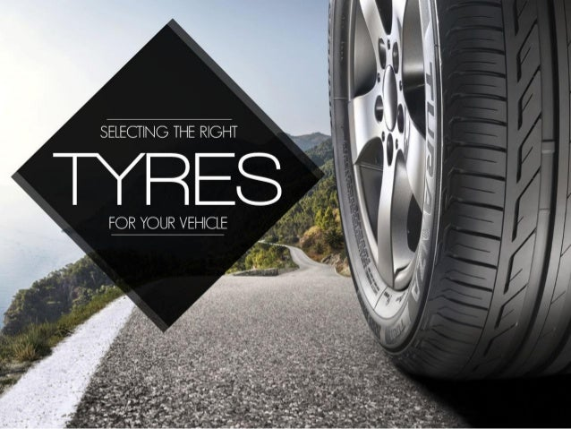 Selecting The Right Tyres For Your Vehicle
