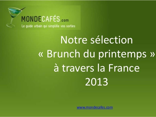 Notre sélection« Brunch du printemps »   à travers la France          2013       www.mondecafes.com