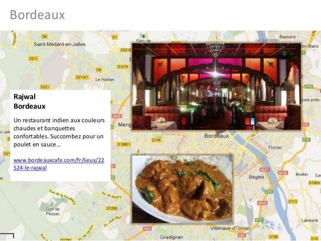 BordeauxRajwalBordeauxUn restaurant indien aux couleurschaudes et banquettesconfortables. Succombez pour unpoulet en sauce...