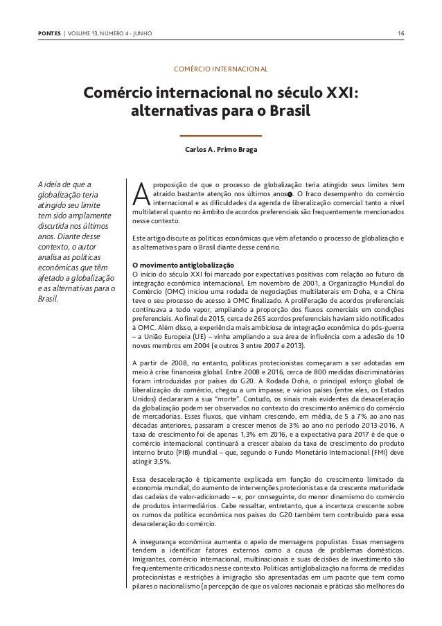 PONTES | VOLUME 13, NÚMERO 4 - JUNHO 16 COMÉRCIO INTERNACIONAL Comércio internacional no século XXI: alternativas para o B...