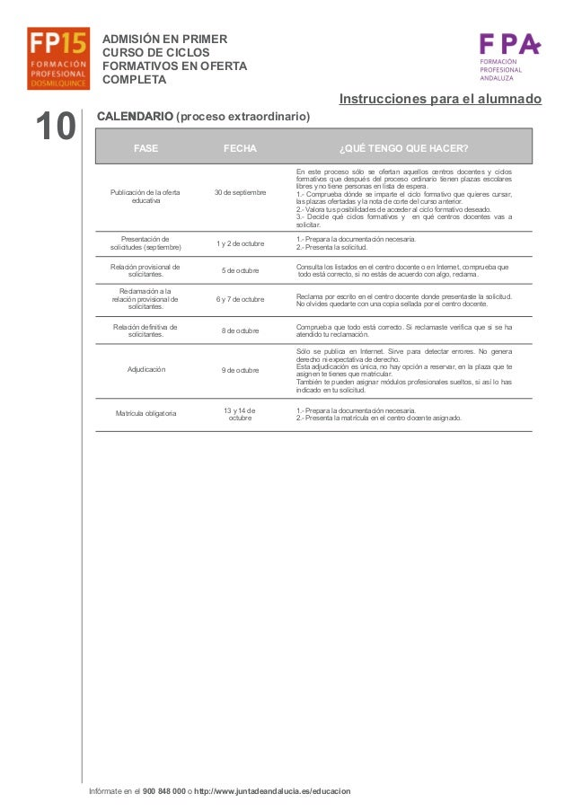 10 FASE FECHA Instrucciones para el alumnado CALENDARIO (proceso extraordinario)CALENDARIO Publicación de la oferta educat...