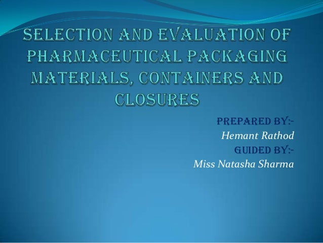 Selection and evaluation of pharmaceutical packaging