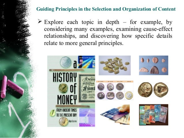 Guiding Principles in the Selection and Organization of Content Explain how new ideas relate to students own  experiences...