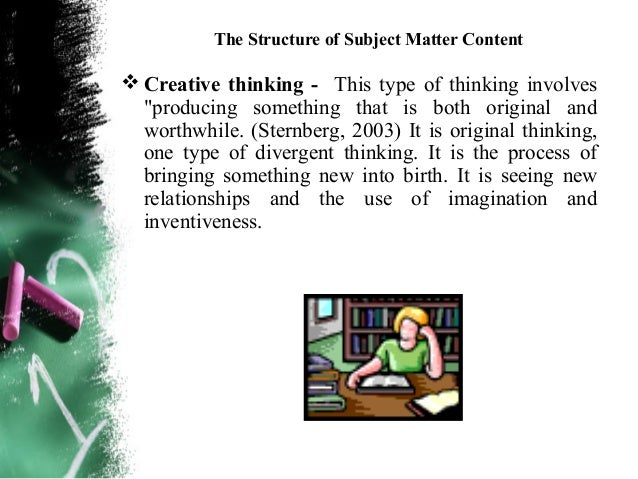 The Structure of Subject Matter ContentFlexibility – The ability to look at things from severaldifferent perspectives or v...