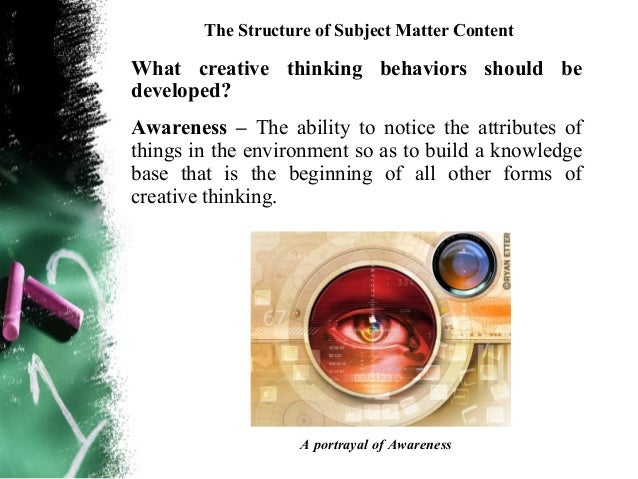 The Structure of Subject Matter ContentOriginality – The ability to produce new, novel, uniqueideas.