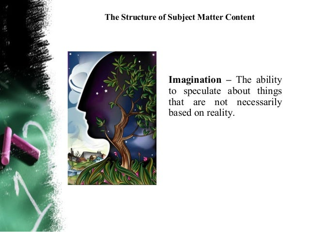 The Structure of Subject Matter ContentPerseverance - The ability to keep trying to find ananswer; to see a task through c...