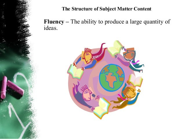 The Structure of Subject Matter Content• Manipulative Skills – There are courses that are  dominantly skill-oriented like ...