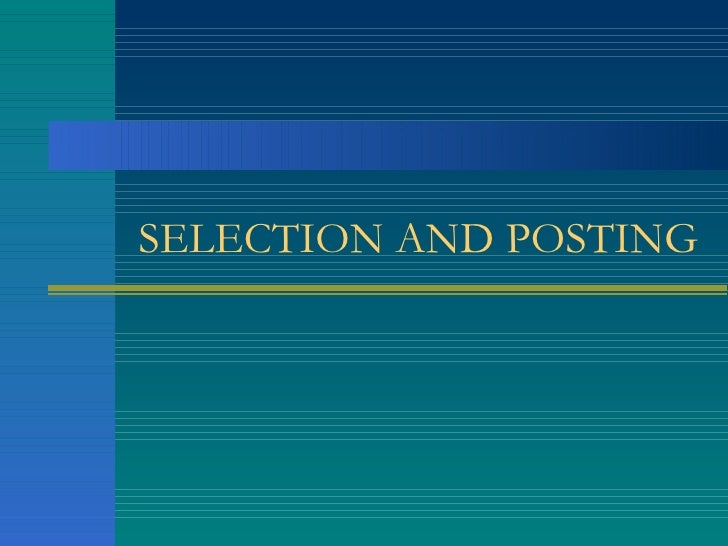 SELECTION AND POSTING