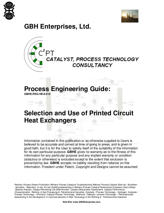 GBH Enterprises, Ltd.  Process Engineering Guide: GBHE-PEG-HEA-510  Selection and Use of Printed Circuit Heat Exchangers I...
