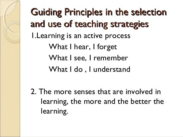 Guiding Principles in the selectionGuiding Principles in the selection and use of teaching strategiesand use of teaching s...